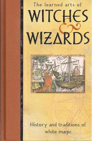 The learned arts of witches & wizards