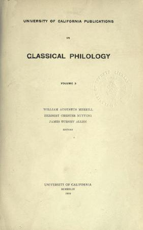 University of California Publications in Classical Philology by William Augustus Merrill, Herbert Chester Nutting, James Turney Allen
