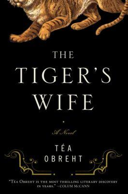 Book Cover: 'The Tiger's Wife' by Tea Obreht