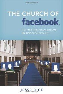 The Church of Facebook by Jesse Rice