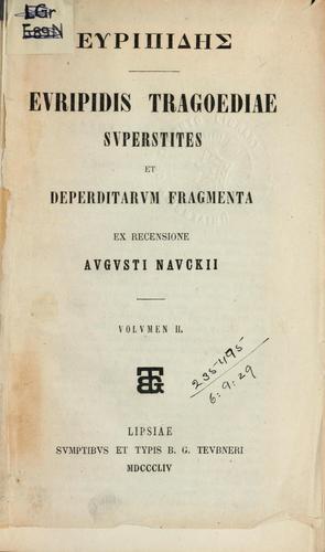 Euripidis Tragoediae superstites et deperditarum fragmenta