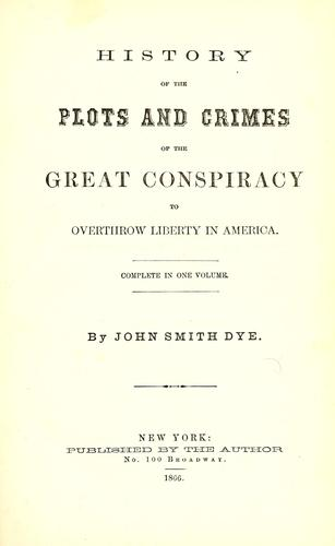 Download History of the plots and crimes of the great conspiracy to overthrow liberty in America …