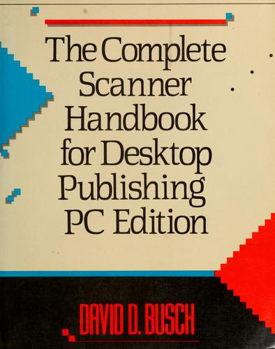 The complete scanner handbook for desktop publishing