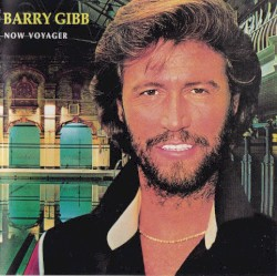 Now Voyager by Barry Gibb
