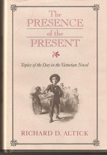 Presence of the Present by RICHARD D. ALTICK