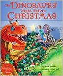 The dinosaurs' night before Christmas by Anne Muecke