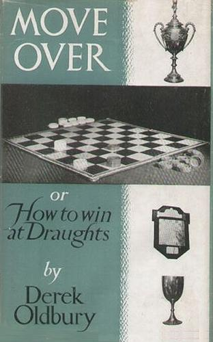 Move over; or, How to win at draughts by Derek Oldbury
