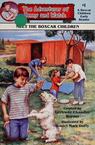 Meet the Boxcar Children (The adventures of Benny and Watch) by Gertrude Chandler Warner