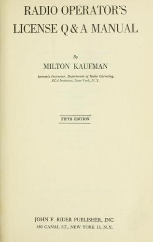 Radio operator's license Q & A manual. by Milton Kaufman