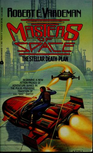 The Stellar Death Plan (Masters of Space, No 1) by Robert E. Vardeman