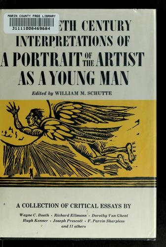 Twentieth century interpretations of A portrait of the artist as a young man by William M. Schutte