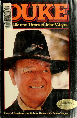 Duke, the life and times of John Wayne