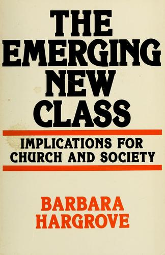 The emerging new class by Barbara Hargrove