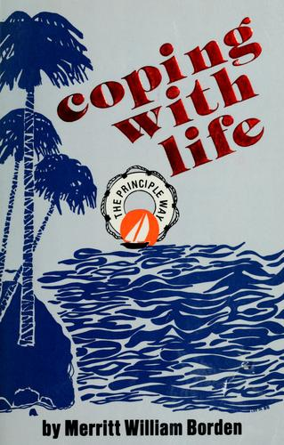 Coping with life the principle way by Merritt William Borden