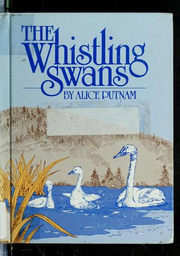 The whistling swans by Alice Putnam