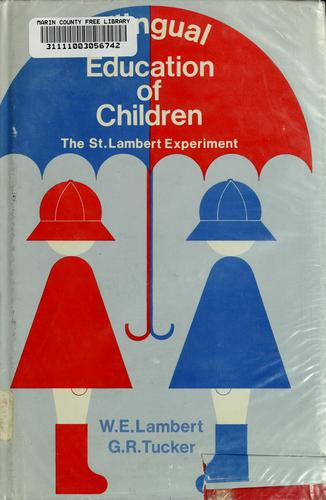 Bilingual education of children by Wallace E. Lambert