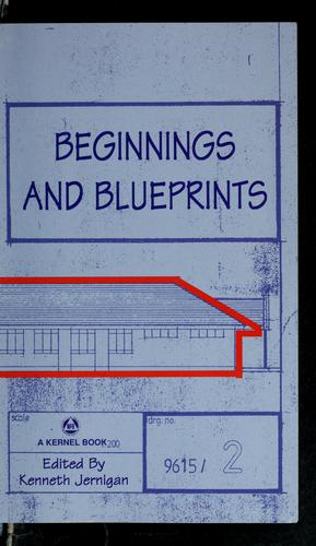 Beginnings and blueprints by Kenneth Jernigan