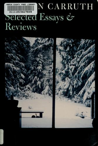 Selected essays and reviews by Hayden Carruth