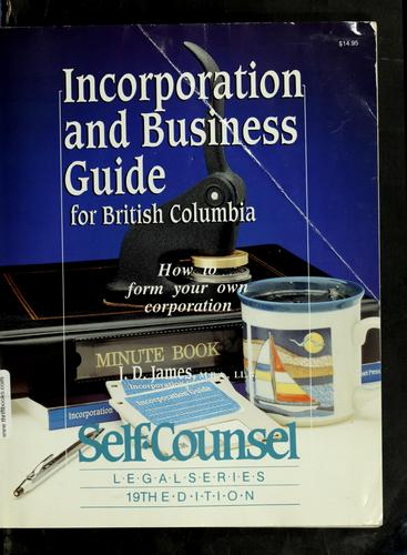 Incorporation and business guide for British Columbia by J. D. James