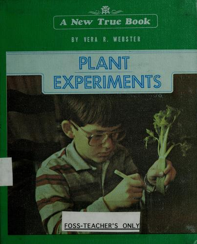 Plant experiments by Vera R. Webster